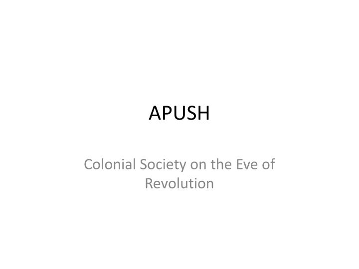 apush dbq eve of revolution Apush chapter 5: colonial society on the eve of revolution, 17001775 outline/questions/terms focus questions: 1how democratic was colonial american society why was it apparently becomi.