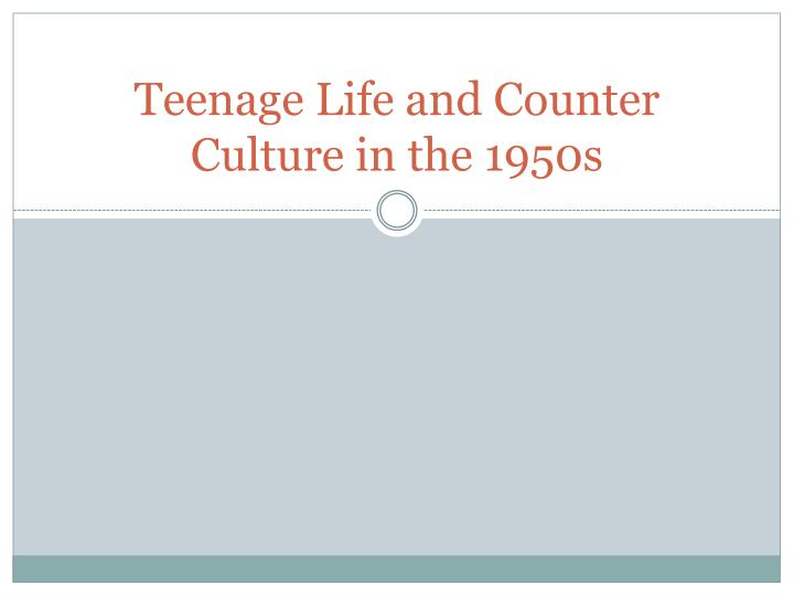 teenage life in the 1950s How was being a teenager in the 1960s for you :) i would die to live in the 1960s as a teenager i love everything i hear about the 60s how was life.