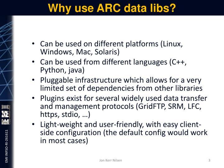 Why use arc data libs