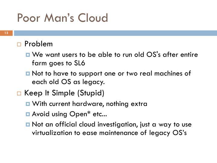 Poor Man's Cloud