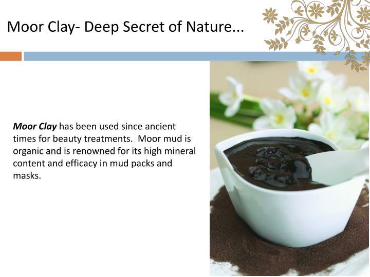 Moor clay deep secret of nature