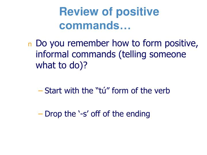 Review of positive commands