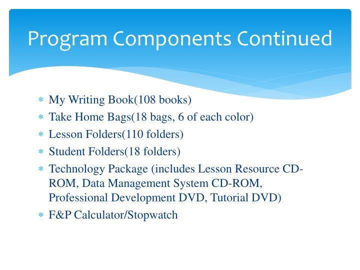 Program Components Continued
