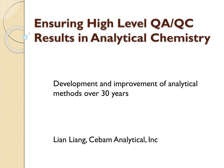 Ensuring high level qa qc results in analytical chemistry