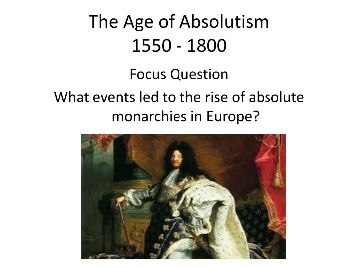 Ppt The Age Of Absolutism 1550 1800 Powerpoint Presentation Id