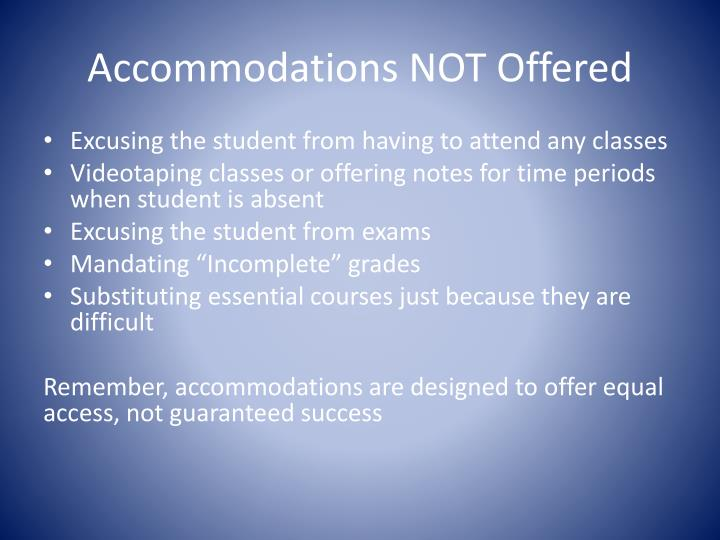 Accommodations NOT Offered