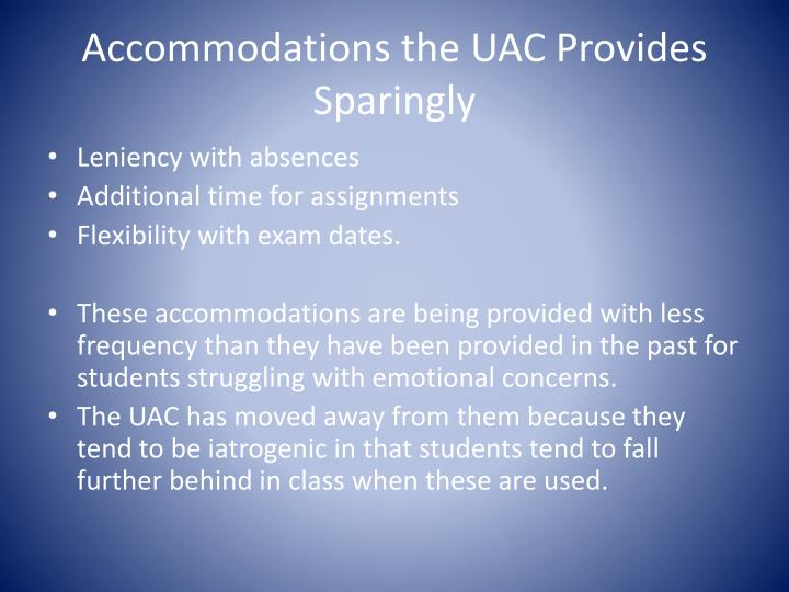 Accommodations the UAC Provides Sparingly