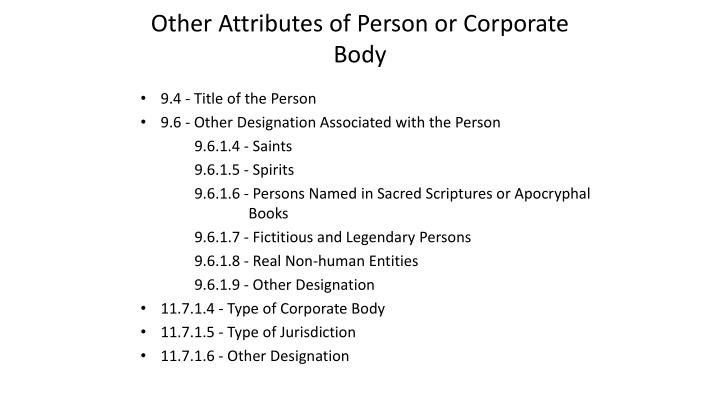 other attributes of person or corporate body n.