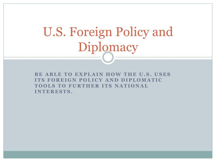 U s foreign policy and diplomacy