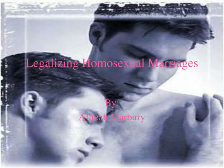 Legalizing homosexual marriages
