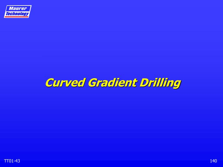 Curved Gradient Drilling