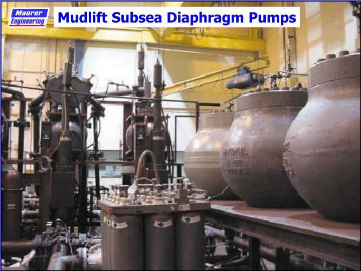 Mudlift Subsea Diaphragm Pumps