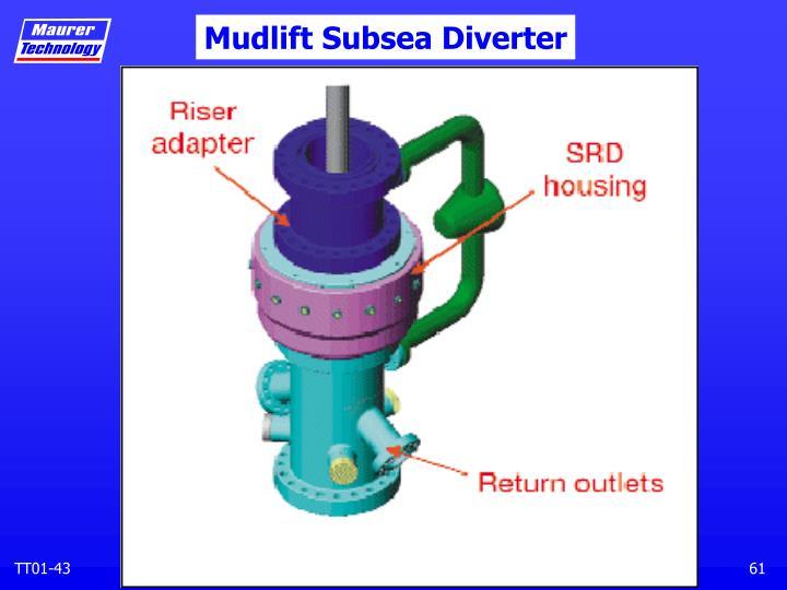 Mudlift Subsea Diverter