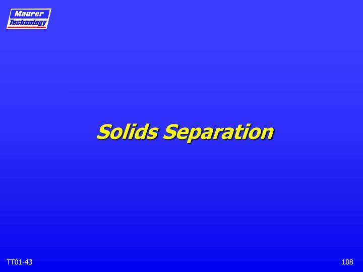 Solids Separation