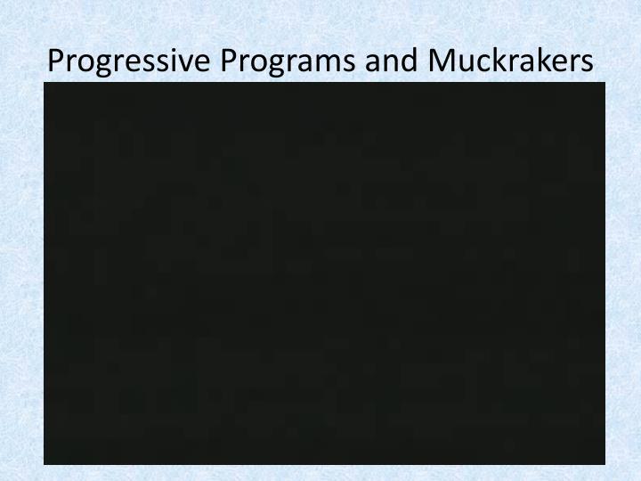Progressive Programs and Muckrakers