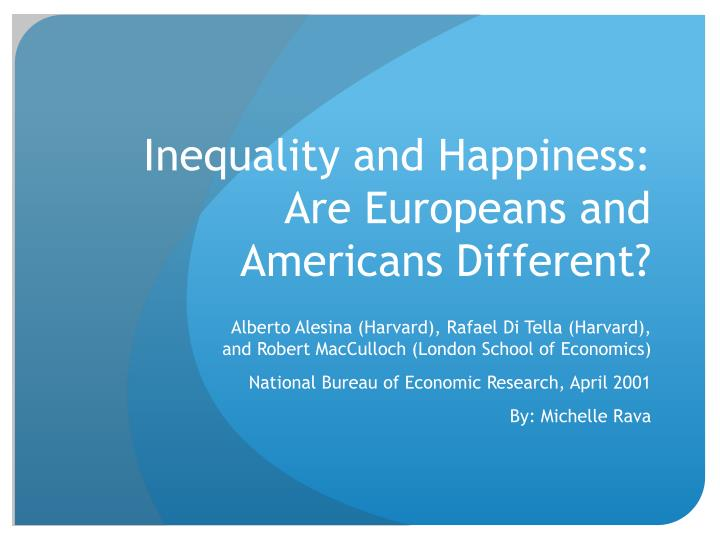 inequality and happiness are europeans and americans different n.