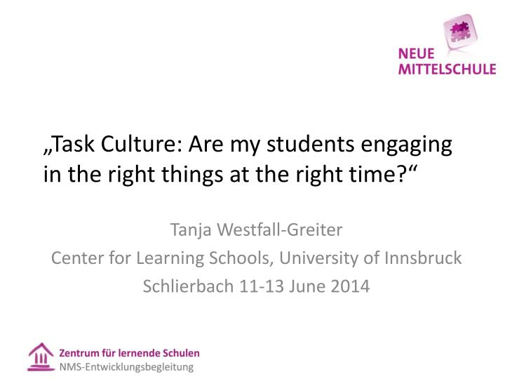 Task culture are my students engaging in the right things at the right time