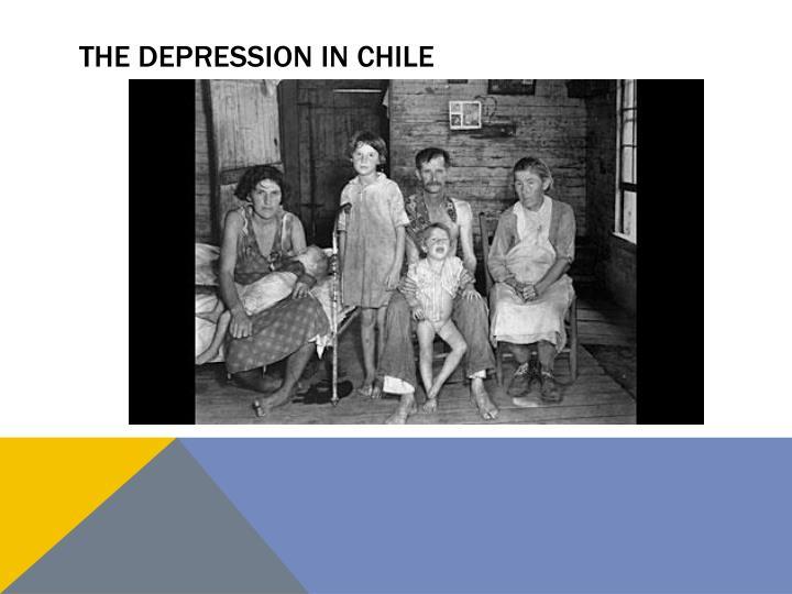 THE DEPRESSION IN CHILE