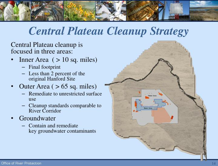 Central Plateau cleanup is focused in three areas: