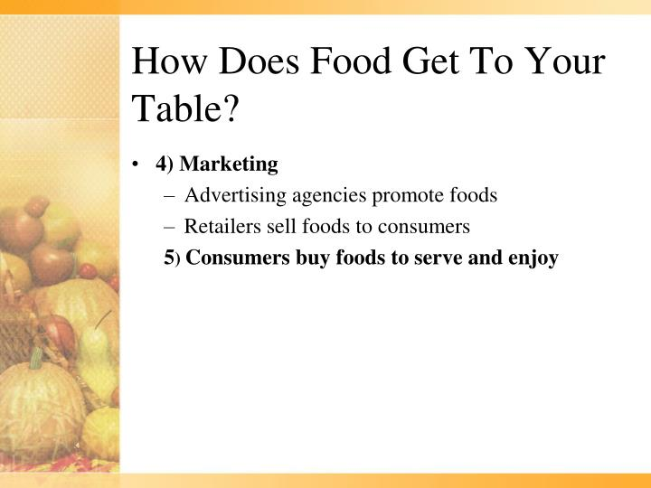 How Does Food Get To Your Table?