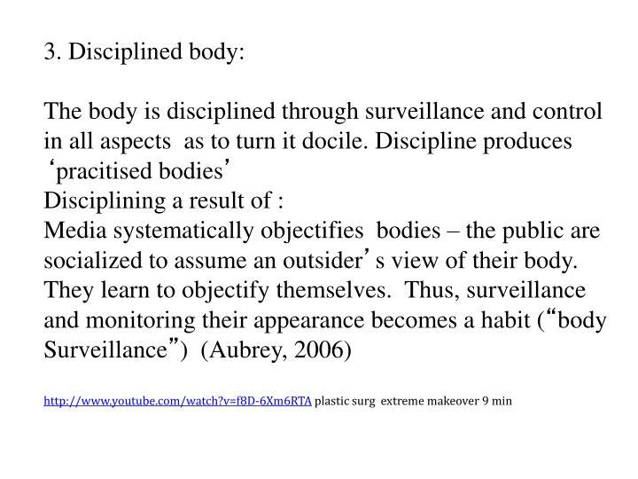 3. Disciplined body:
