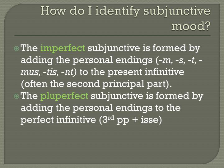 How do I identify subjunctive mood?