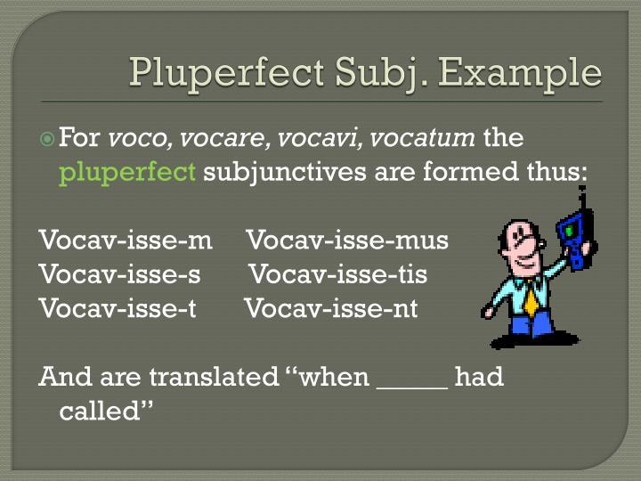 Pluperfect Subj. Example