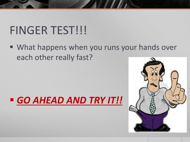 FINGER TEST!!!