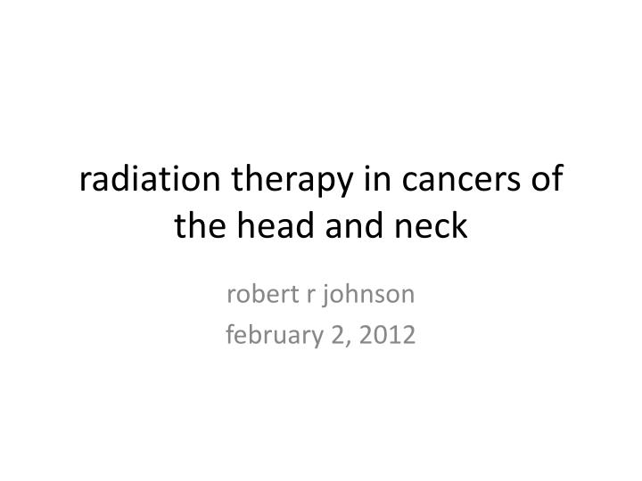 radiation therapy in cancers of the head and neck n.