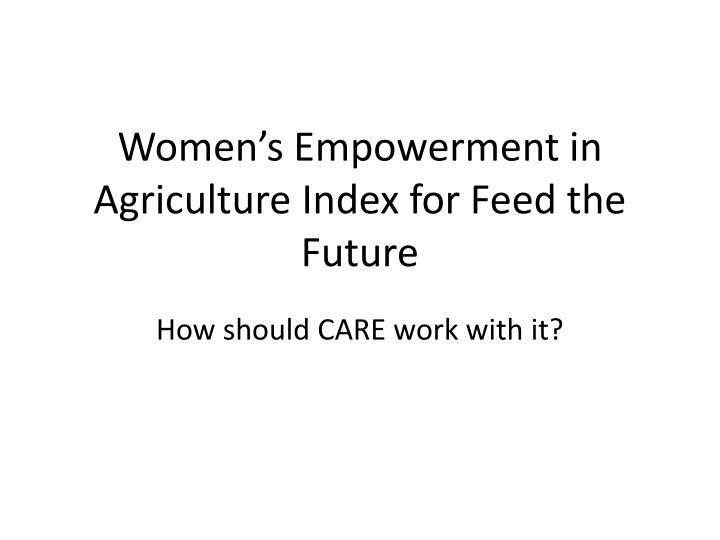 women s empowerment in agriculture index for feed the future n.