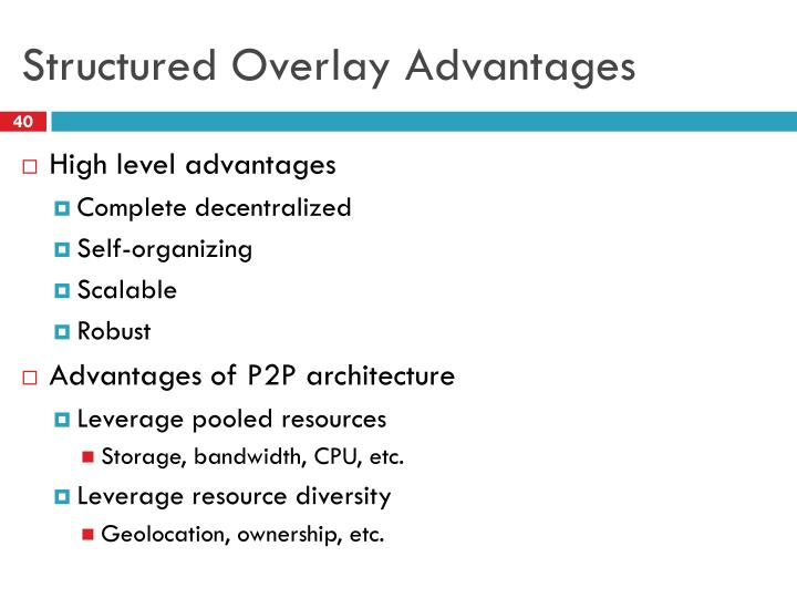 Structured Overlay Advantages