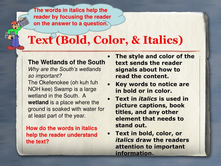 The words in italics help the reader by focusing the reader on the answer to a question.