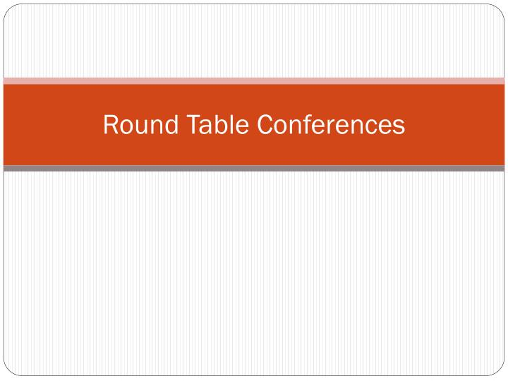 round table conferences n.