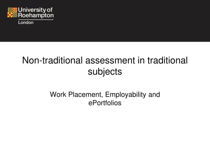 non traditional assessment in traditional subjects n.