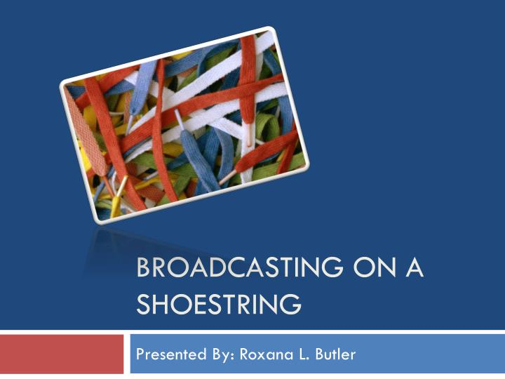 broadcasting on a shoestring n.