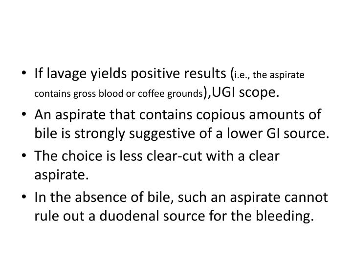 If lavage yields positive results (