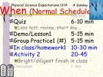 when normal schedule