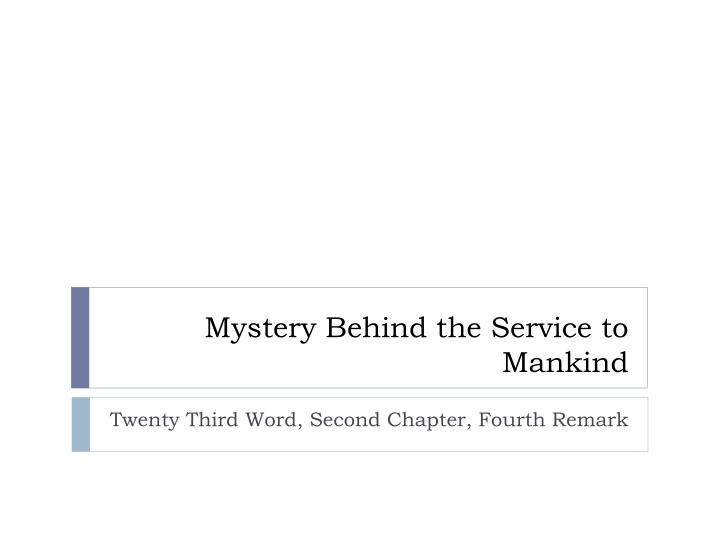 mystery behind the service to mankind n.