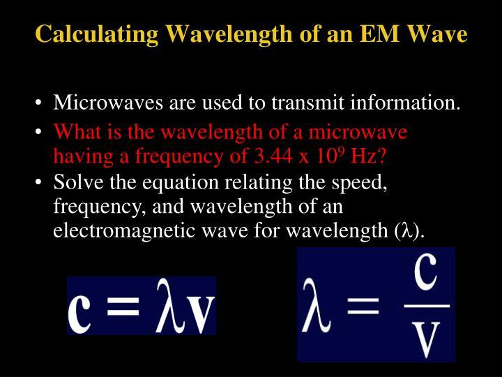 Calculating Wavelength of an EM Wave