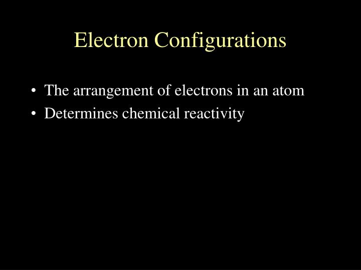 The arrangement of electrons in an atom