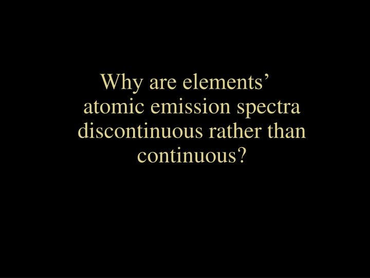 Why are elements'