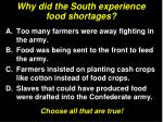 why did the south experience food shortages