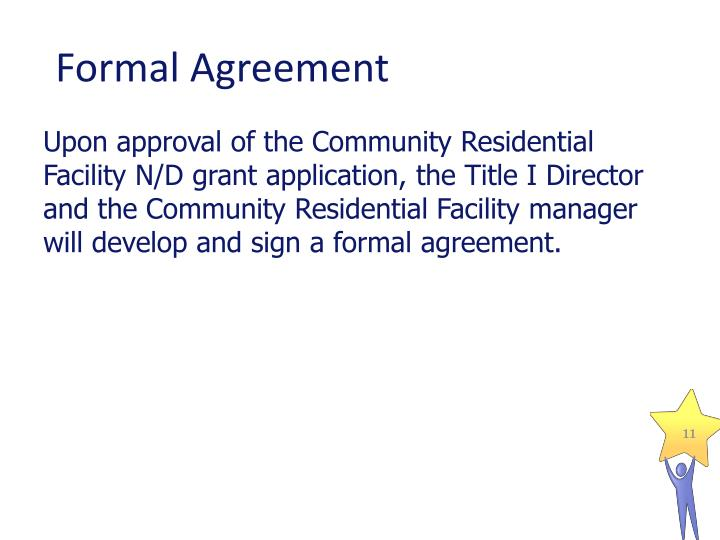 Upon approval of the Community Residential Facility N/D grant application,