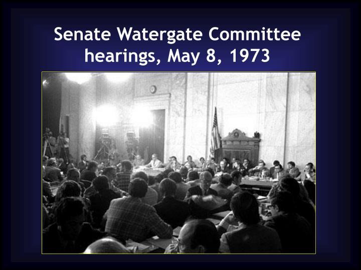 Senate Watergate Committee hearings, May 8, 1973