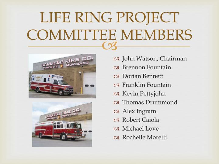 LIFE RING PROJECT COMMITTEE MEMBERS