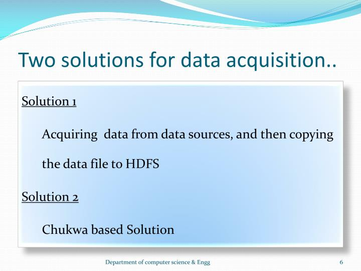 Two solutions for data acquisition..