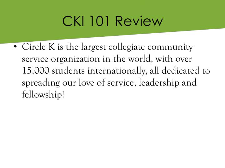 CKI 101 Review