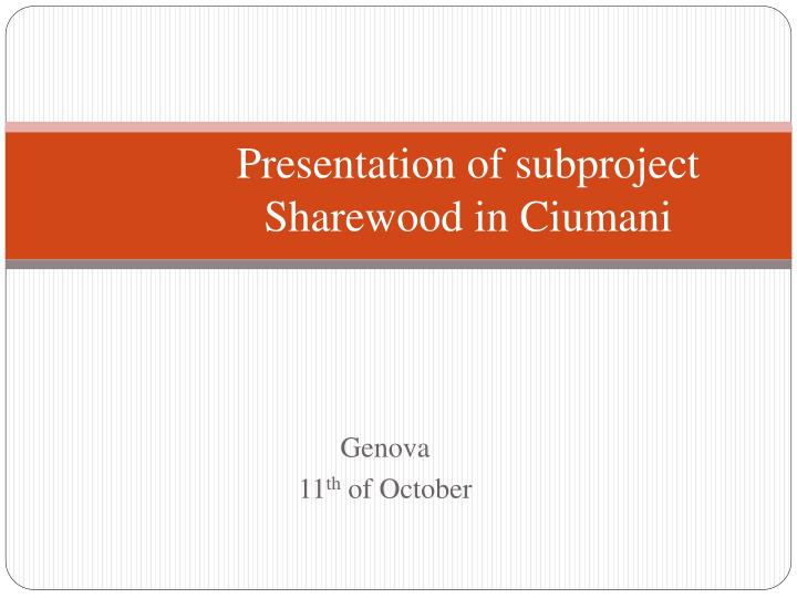 presentation of subproject sharewood in ciumani