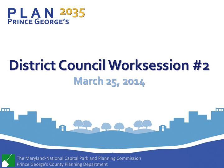 district council worksession 2 march 25 2014 n.