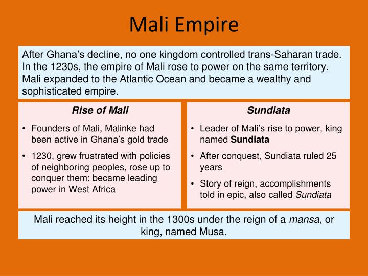 mali empire essay The empire of mali was a west african empire of the mandinka people and emerged around 1230 ad the empire was founded by the great warrior-diplomat, sudiata, who reigned from 1230 to 1255 ad.